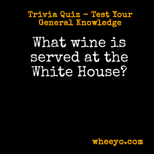 Wine Trivia Questions_White House