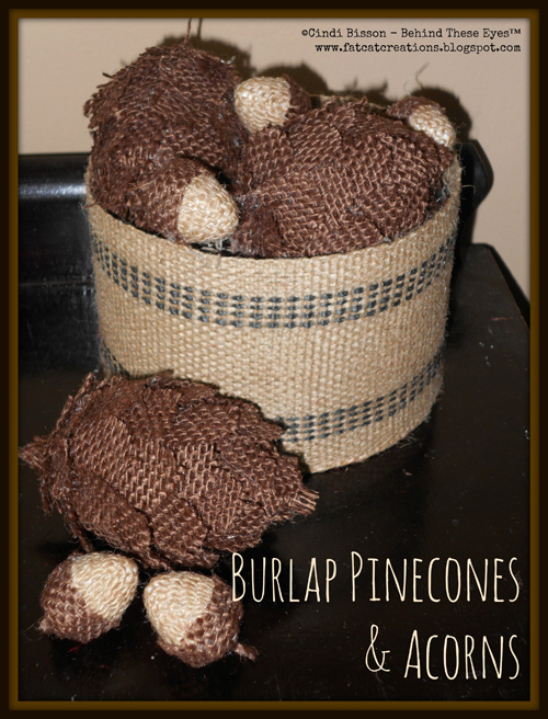 Burlap Pinecones and Acorns
