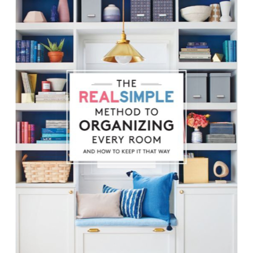 The RealSimple Method to Organizing Every Room And How To Keep It That Way