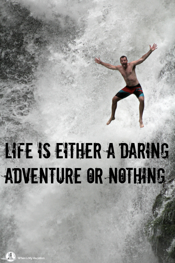 vacation-inspirational-quotes life is either a daring adventure or nothing