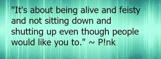 On Strong Women, in P!nk quote