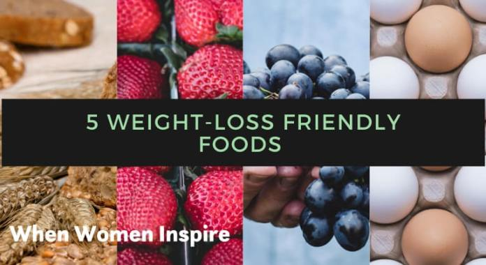 Weight-loss friendly foods