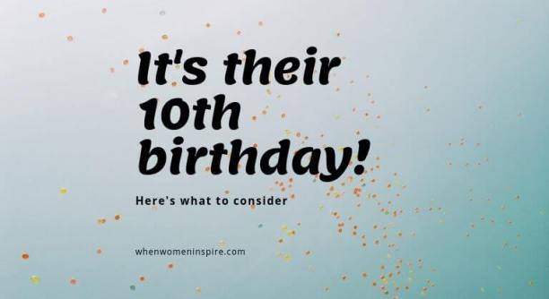 10th birthday party considerations