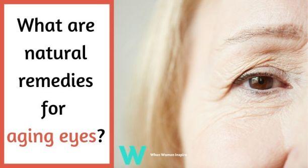 Aging eyes natural remedies