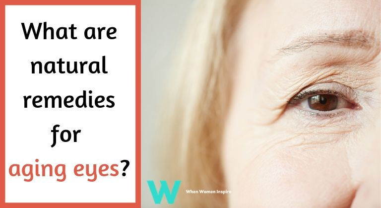 Aging eyes natural remedies