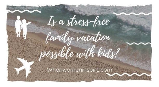 无压力的家庭度假小贴士