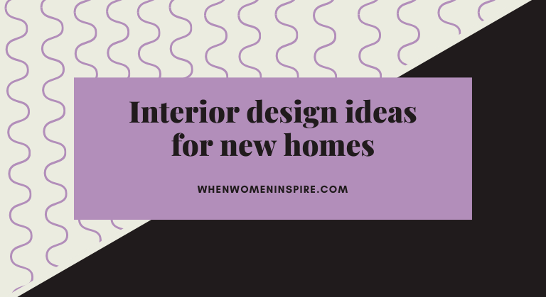 Interior design tips for new homes