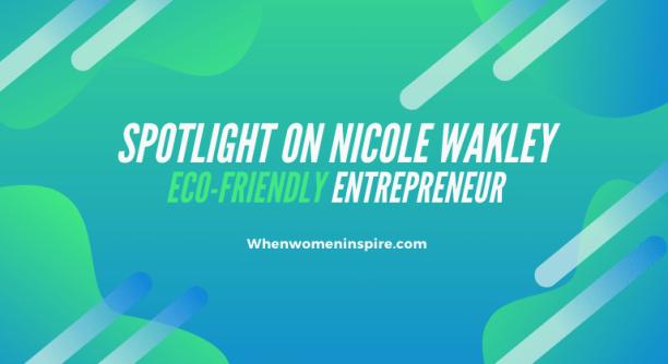Nicole Wakley spotlight