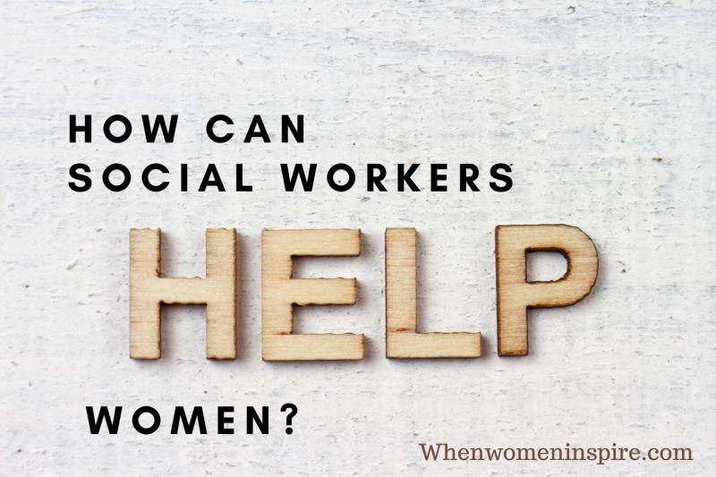 Les travailleurs sociaux aident les femmes