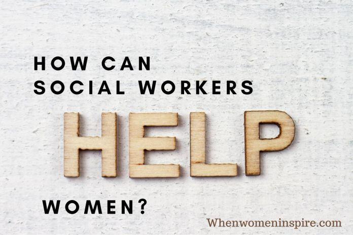 Social workers help women