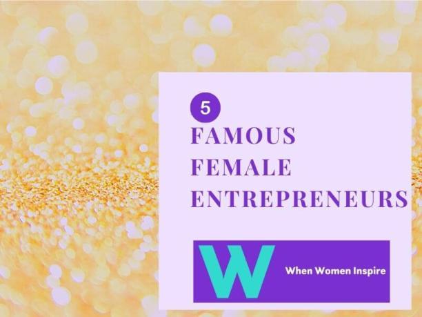 Femmes entrepreneurs célèbres