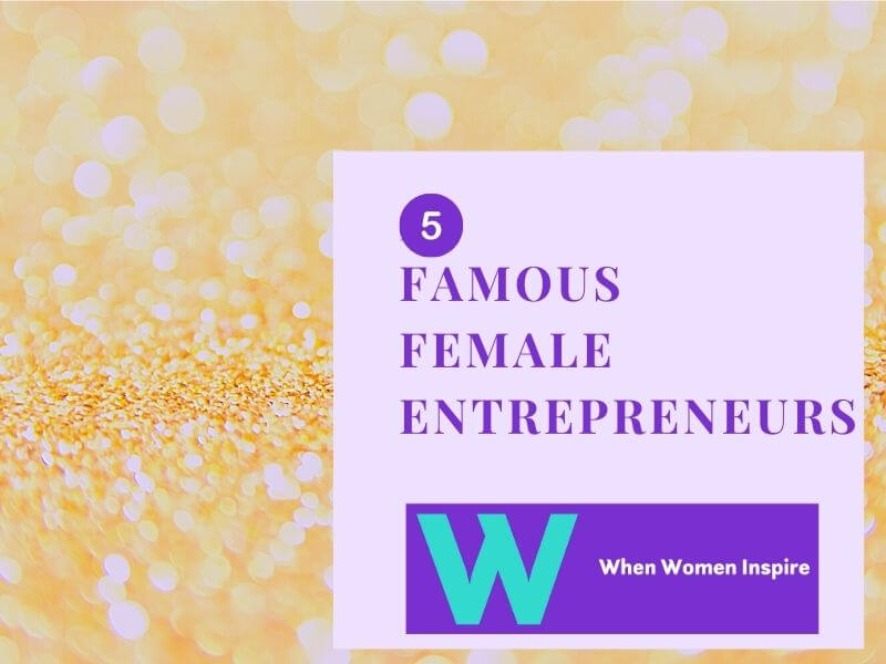 Famous female entrepreneurs