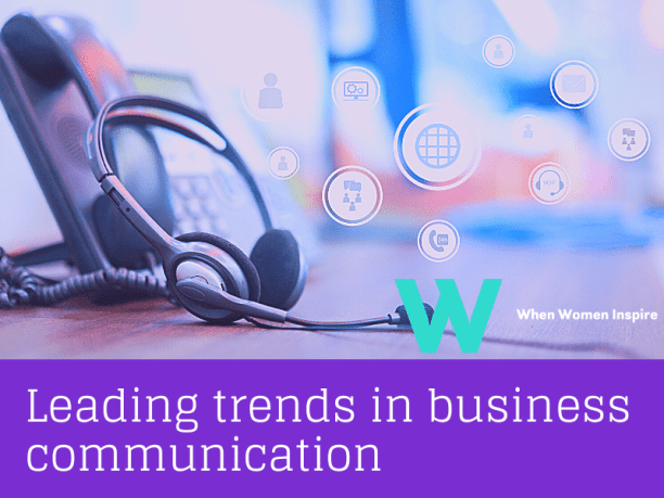 Business communication trends