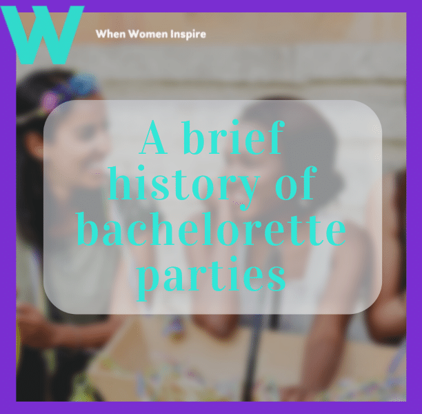 Bachelorette parties history