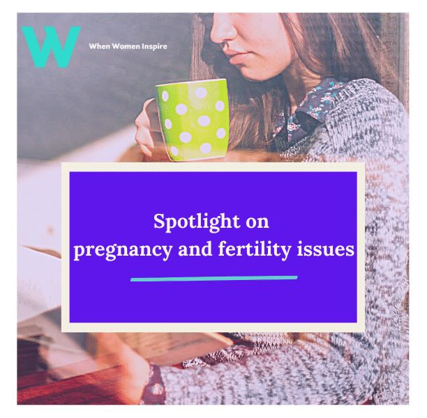Pregnancy and fertility issues