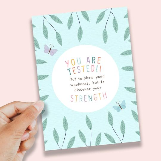 You Are Tested- To Discover Your Strength- A6 Print