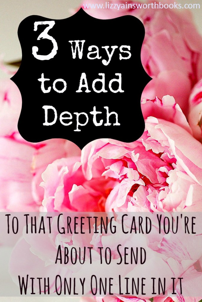 3 Ways to Add Depth to The Greeting Card You're about to send with only one line it.