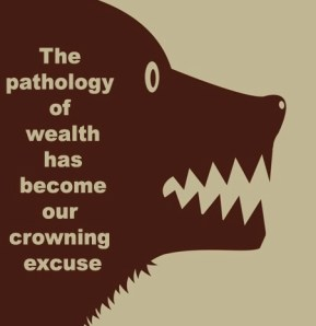 THE PATHOLOGY OF WEALTH IS WHERE EXCUSES GO TO DIE