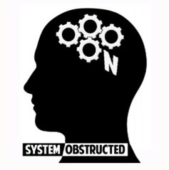 SYSTEM OBSTRUCTED_Where Excuses Go to Die