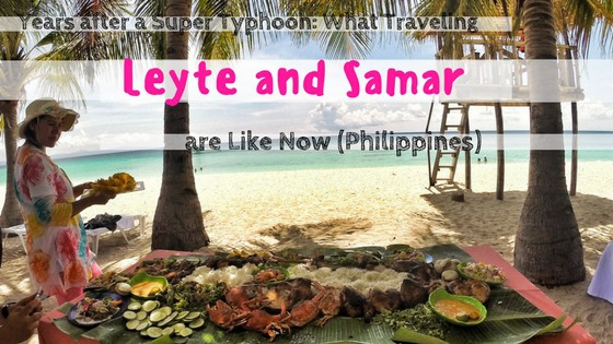 Years after a Super Typhoon: What Traveling Leyte and Samar are Like Now (Philippines)
