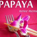 Papaya | Nowe menu