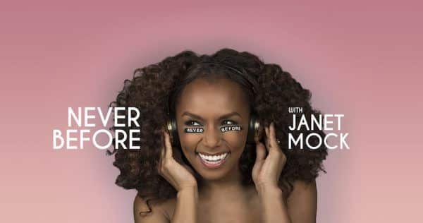 Never Before with Janet Mock Image