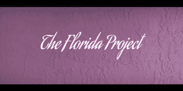 The Florida Project - Title Card