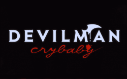 Devilman Crybaby: Season 1 - Recap/ Review (with Spoilers)