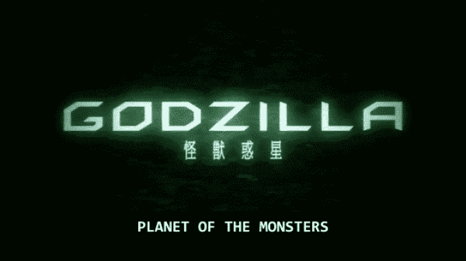 Godzilla Part 1 Planet of the Monsters - Title Card
