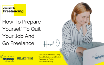 Journey to Freelancing: How To Prepare Yourself To Quit Your Job And Go Freelance | November 22, 2019