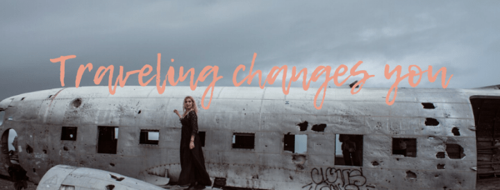 how traveling changes you