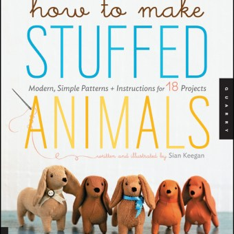 Book Review: How To Make Stuffed Animals by Sian Keegan