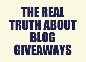 The Real Truth About Blog Giveaways