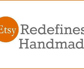 Etsy Redefines Handmade: Authorship, Responsibility, and Transparency