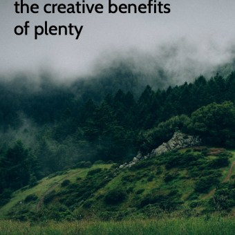 The Creative Benefits of Plenty