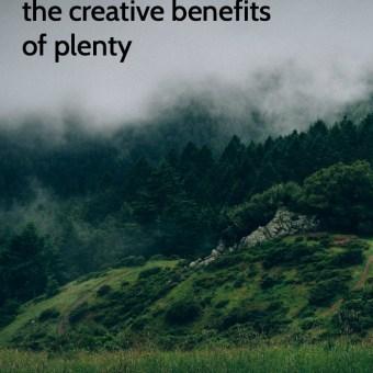 The Creative Benefits of Plenty