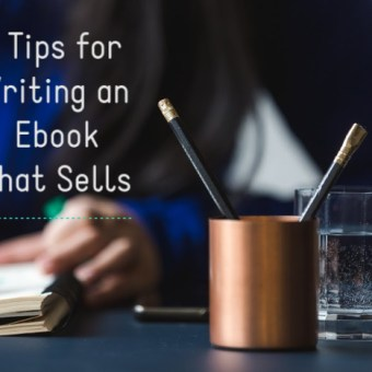 5 Tips for Writing an Ebook That Sells