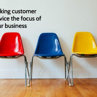 Making Oustanding Customer Service the Focus of Your Business
