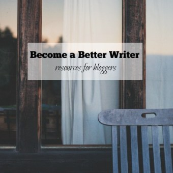Resources for Bloggers Interested in Becoming Better Writers