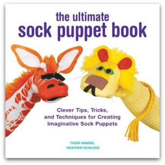 Book Review: The Ultimate Sock Puppet Book by Tiger Kandel and Heather Schloss