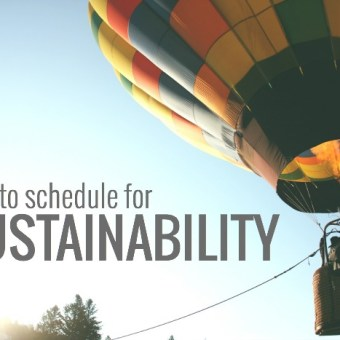 How to Schedule for Sustainability