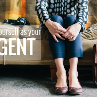 How Hiring Yourself as Your Agent Will Help You Meet Your Goals