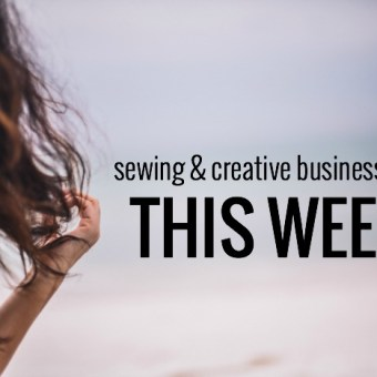 Round-Up of Sewing and Creative Business News This Week