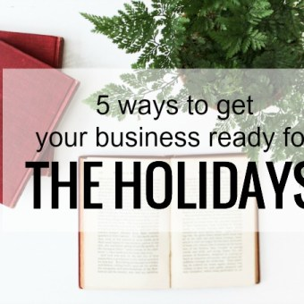 5 Ways to Get Your Business Ready for the Holidays