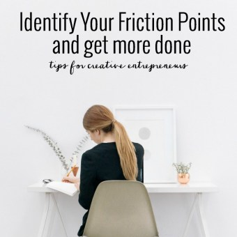 Simple Ways to Work Smarter: Reduce Your Friction Points