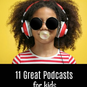 11 Great Podcasts For Kids