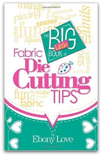 The Big Little Bok of Fabric Die Cutting Tips