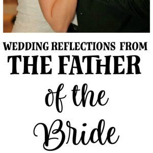 Father of the Bride Reflections