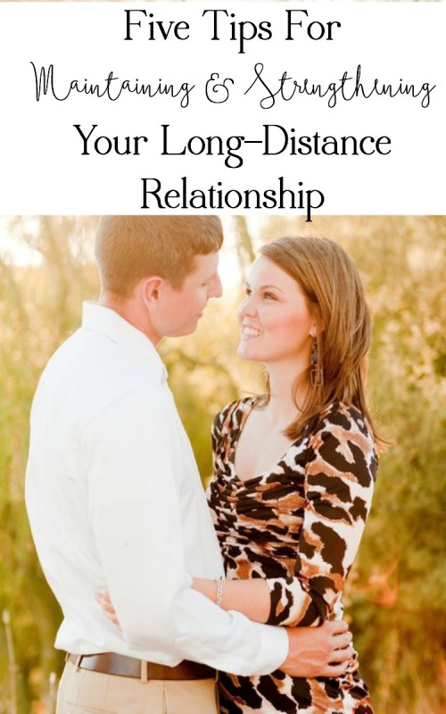 Five Tips For Maintaining and Strengthening Your Long Distance Relationship