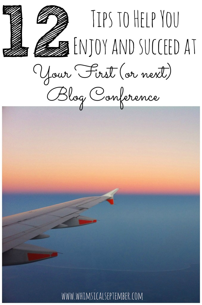 12 Tips to Help You Enjoy and Succeed At Your Next Blogging Conference